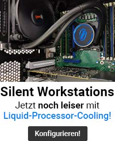 Leise Silent Workstations dank Liquid Cooling