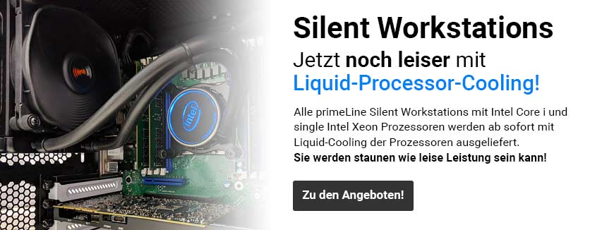 Neu: Alle Silent Workstations mit Liquid-Processor-Cooling